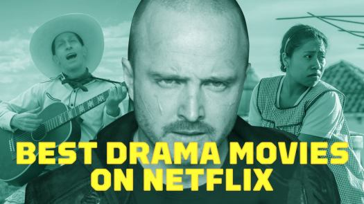 Best Drama Movies on Netflix Right Now (September 2020) 2