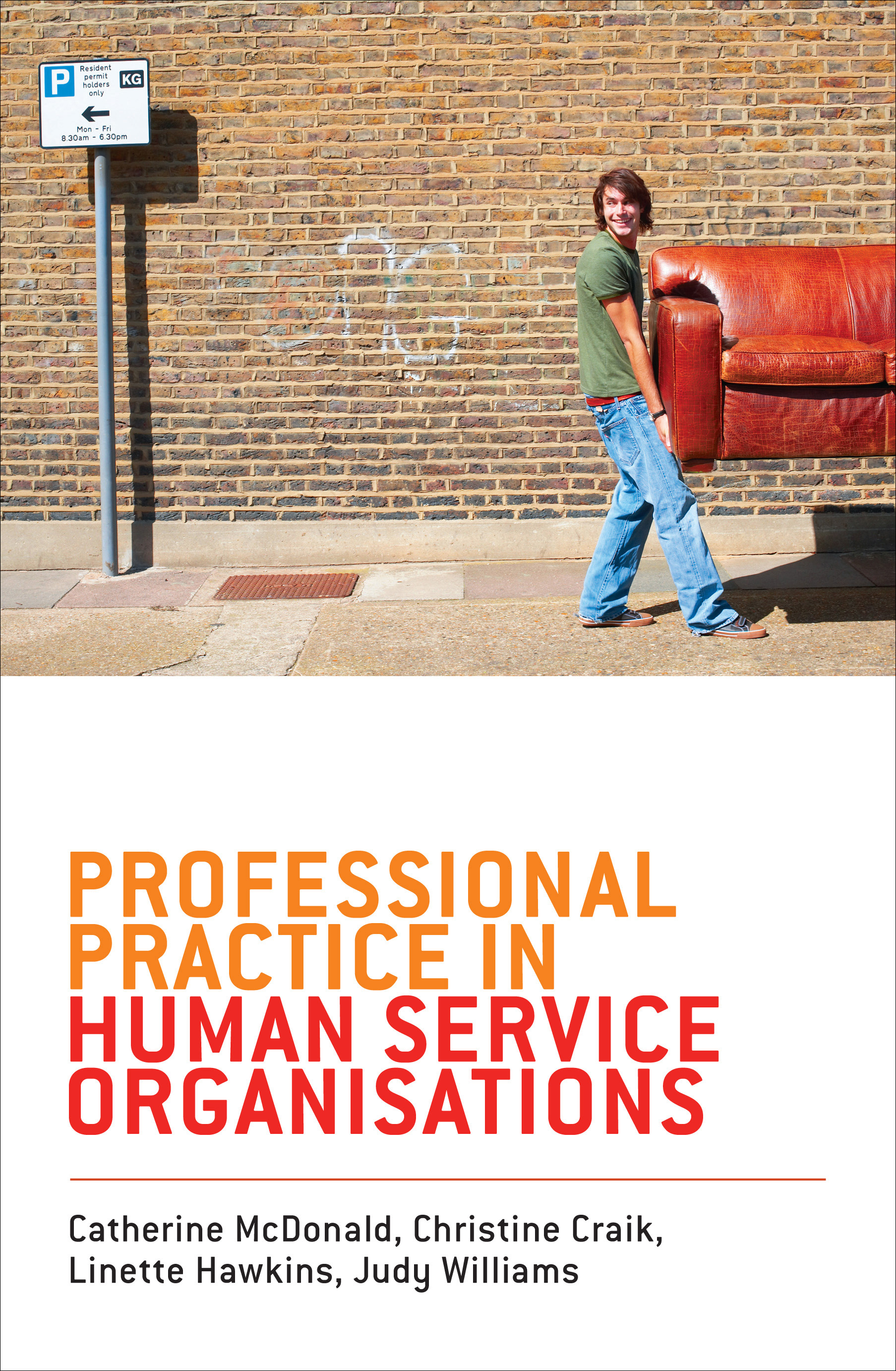 Professional Practice in Human Service Organisations  Catherine McDonald Christine Craik