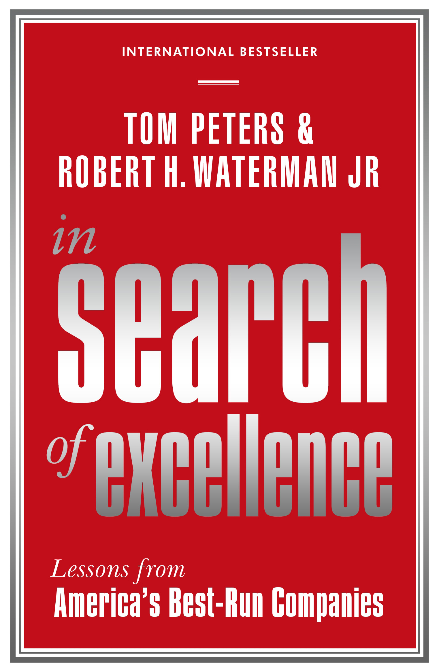 In Search Of Excellence  Robert H Waterman Jr and Tom Peters  9781781253403  Allen  Unwin
