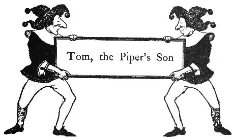 Tom the Piper's Son intro