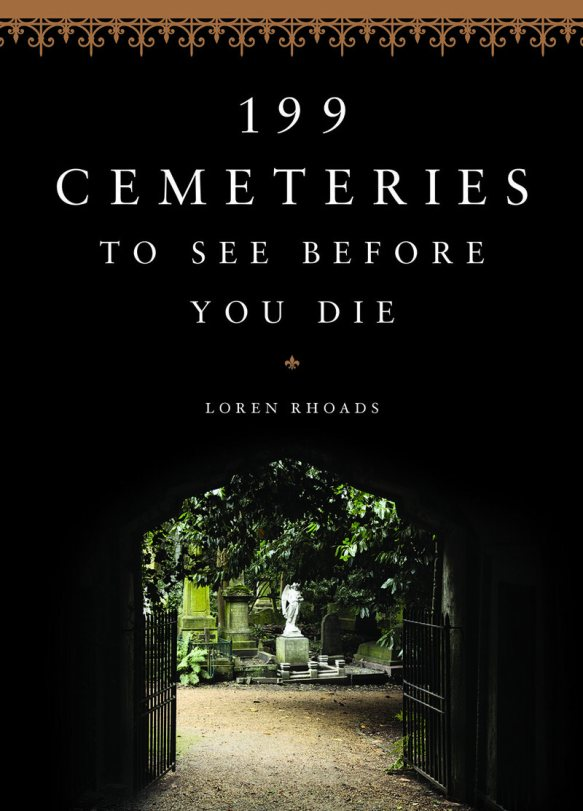 The cover of <em>199 Cemeteries to See Before You Die</em>.