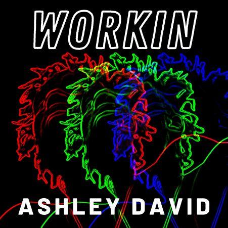 Ashley David - Workin Mp3