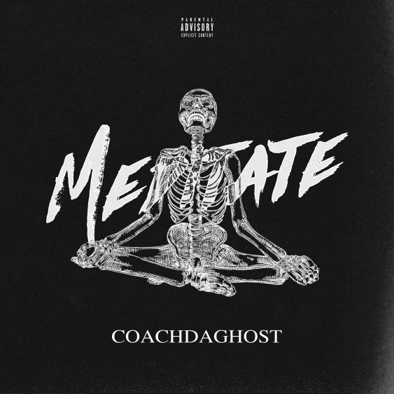 CoachDaGhost - Meditate Mp3 Download