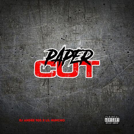 DJ Andre 905 Ft. Lil Huncho - Paper Cut mp3