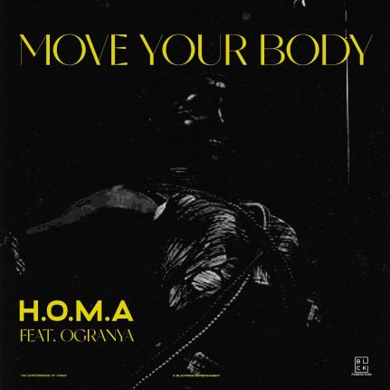 H.O.M.A - Move Your Body Ft. Ogranya Mp3