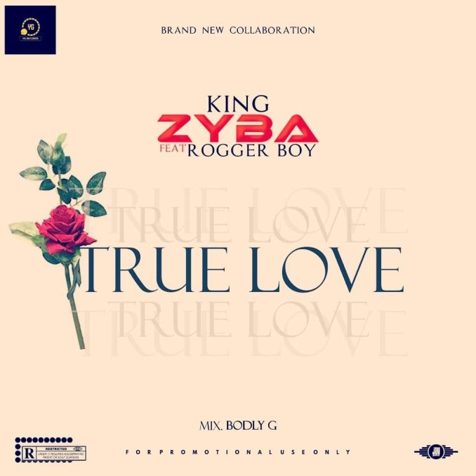 [music] King Zyba – True love ft rogger boy