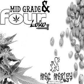 Mid Grade & Four Lokos by Mac Marley, from MacMarley