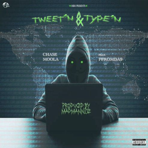 Chase Moola - TWEET'N & TYPE'N Ft. Pfromda9 mp3