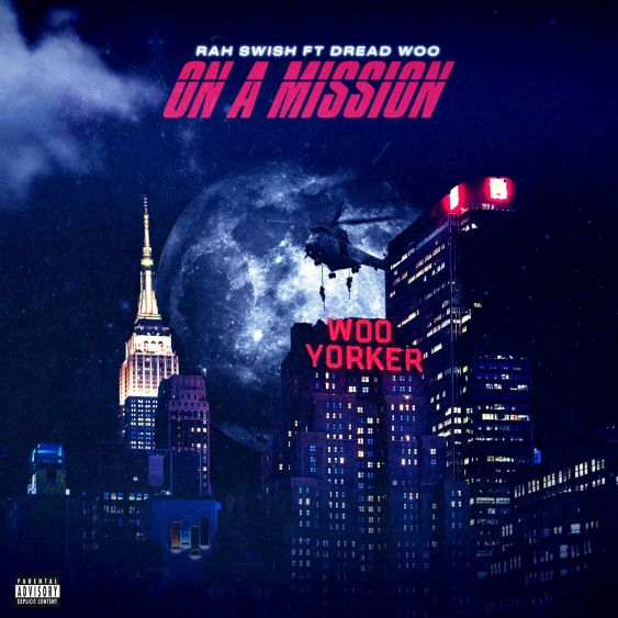 Rah Swish – On A Mission ft. Dread Woo mp3