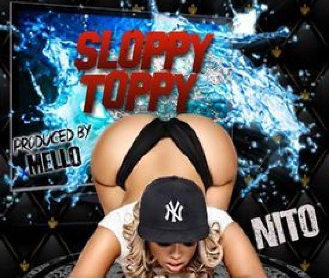 Nito Demeo Sloppy Toppy