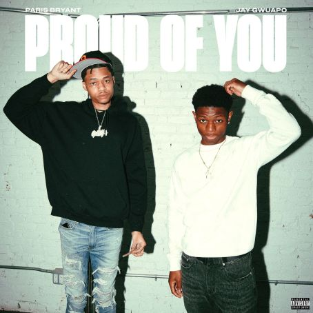 Paris Bryant & Jay Gwuapo – Proud Of You mp3