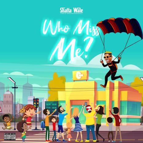 Shatta Wale - Who Miss Me mp3