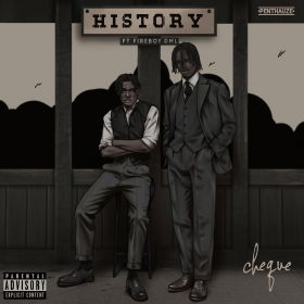 Cheque & Fireboy DML – History mp3