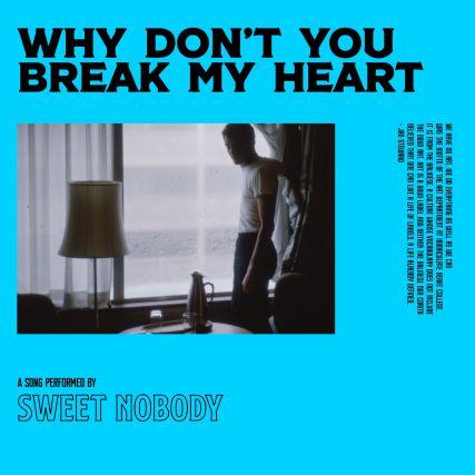 Sweet Nobody - Why Don't You Break My Heart? mp4