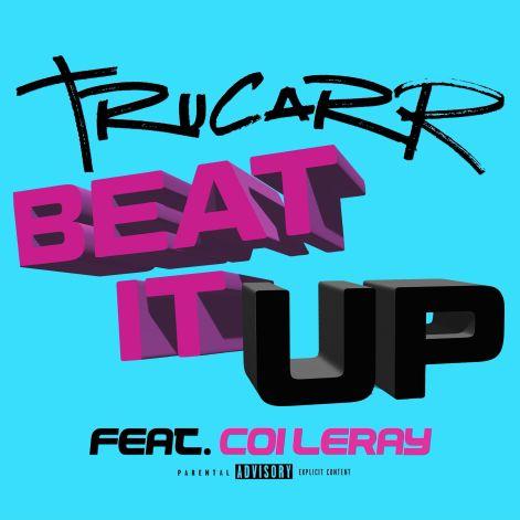 Tru Carr, Coi Leray - Beat It Up mp3