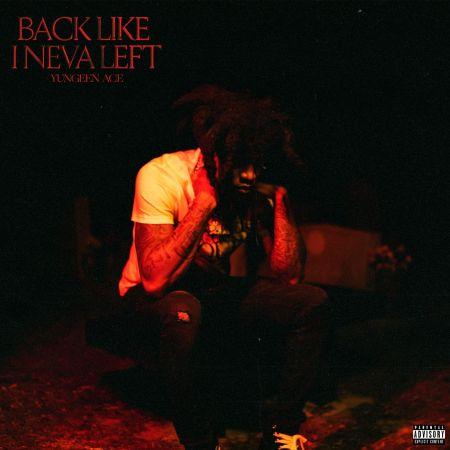 Yungeen Ace - Back Like I Neva Left mp3