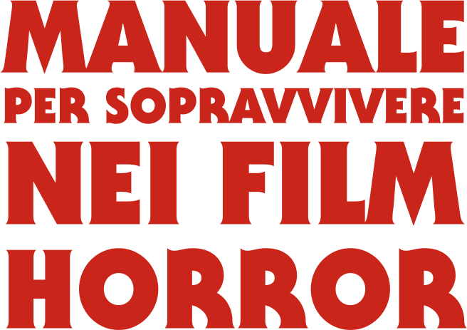 Manauale per sopravvivere nei film  horror