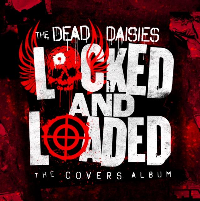 美國搖滾樂團 The Dead Daisies  發佈新專輯 Locked And Loaded: The Covers Album 向經典歌曲致敬 2