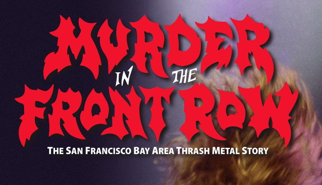 'Murder In The Front Row: The San Francisco Bay Area Thrash Metal Story' To Receive Physical/Digital Release In April