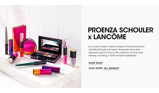 Proenza Schouler x Lancome, a match made in fashion heaven. Proenza Schouler's Jack McCollough & Lazaro Hernandez bring their signature pops of color to a collection of must-have makeup, including a 100% exclusive highlighter.