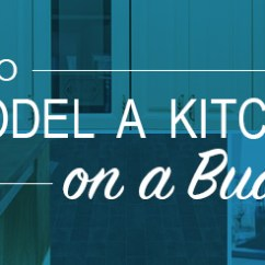 Kitchen Remodel Budget Thermofoil Cabinets How To A On Dumpster Your