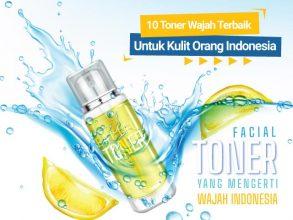 10 Toner Wajah Terbaik yang Cocok Untuk Kulit Wajah Orang Indonesia