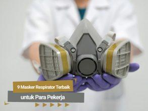 9 Masker Respirator Terbaik untuk Para Pekerja