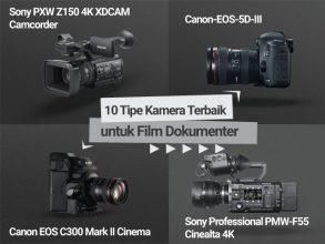 10 Tipe Kamera Terbaik untuk Film Dokumenter