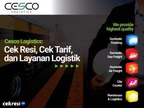 Cesco Logistics: Cek Resi, Cek Tarif, dan Layanan Logistik