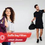 10 Duffle Bag Pilihan untuk Liburan