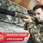 10 Airsoft Gun Terbaik untuk Kompetisi