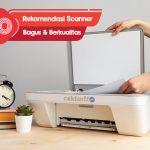 10 Rekomendasi Scanner Bagus dan Berkualitas