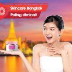 10 Skincare Bangkok yang Banyak Diminati Perempuan Indonesia