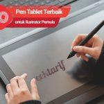 10 Pen Tablet Terbaik untuk Ilustrator Pemula