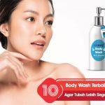 10 Rekomendasi Body Wash Terbaik Agar Tubuh Lebih Segar