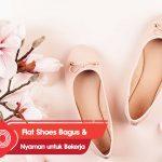 10 Rekomendasi Flat Shoes Bagus dan Nyaman untuk Wanita yang Bekerja