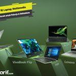 10 Rekomendasi Laptop Multimedia Termurah untuk Pekerja dan Mahasiswa