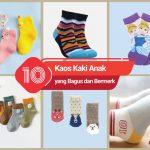 10 Kaos Kaki Anak yang Bagus dan Bermerk
