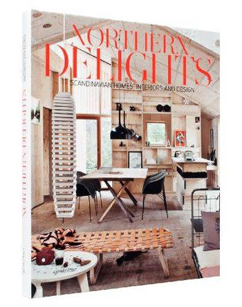 Northern Delights: Scandinavian Homes, Interiors and Design by Emma Fexeus
