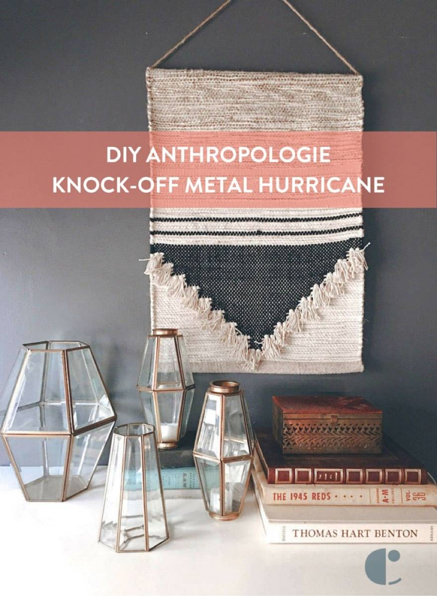 Make this metalwork hurricane, inspired by Anthropologie