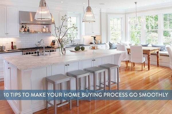 10 Tips To Make Your Home Buying Process Go Smoothly