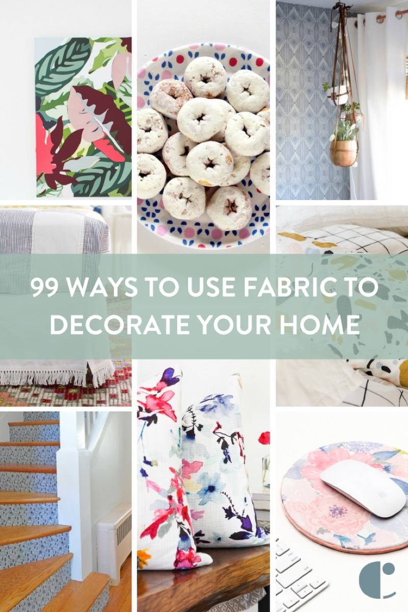 99 Ways to Decorate Your Home with Fabric - Ideas for every room of the house