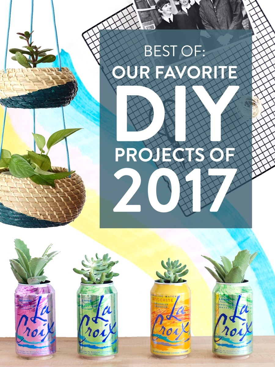 Best of! We're taking a look back at some of our favorite DIY projects to come out of 2017