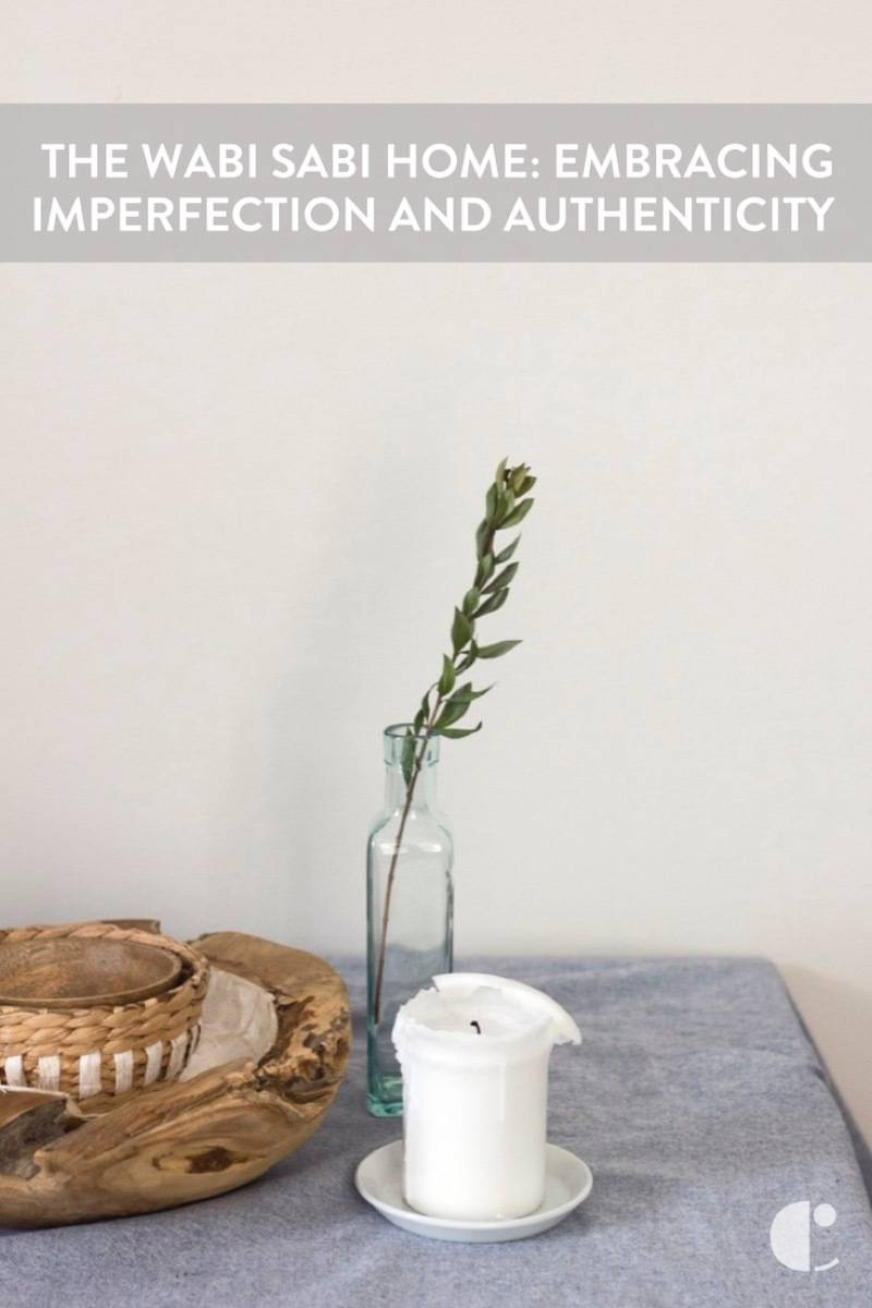 The Wabi-Sabi Home: Learn to Embrace Imperfection and Authenticity