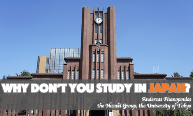 Why Don't You Study in Japan? A Letter from the Nozaki Group at the University of Tokyo