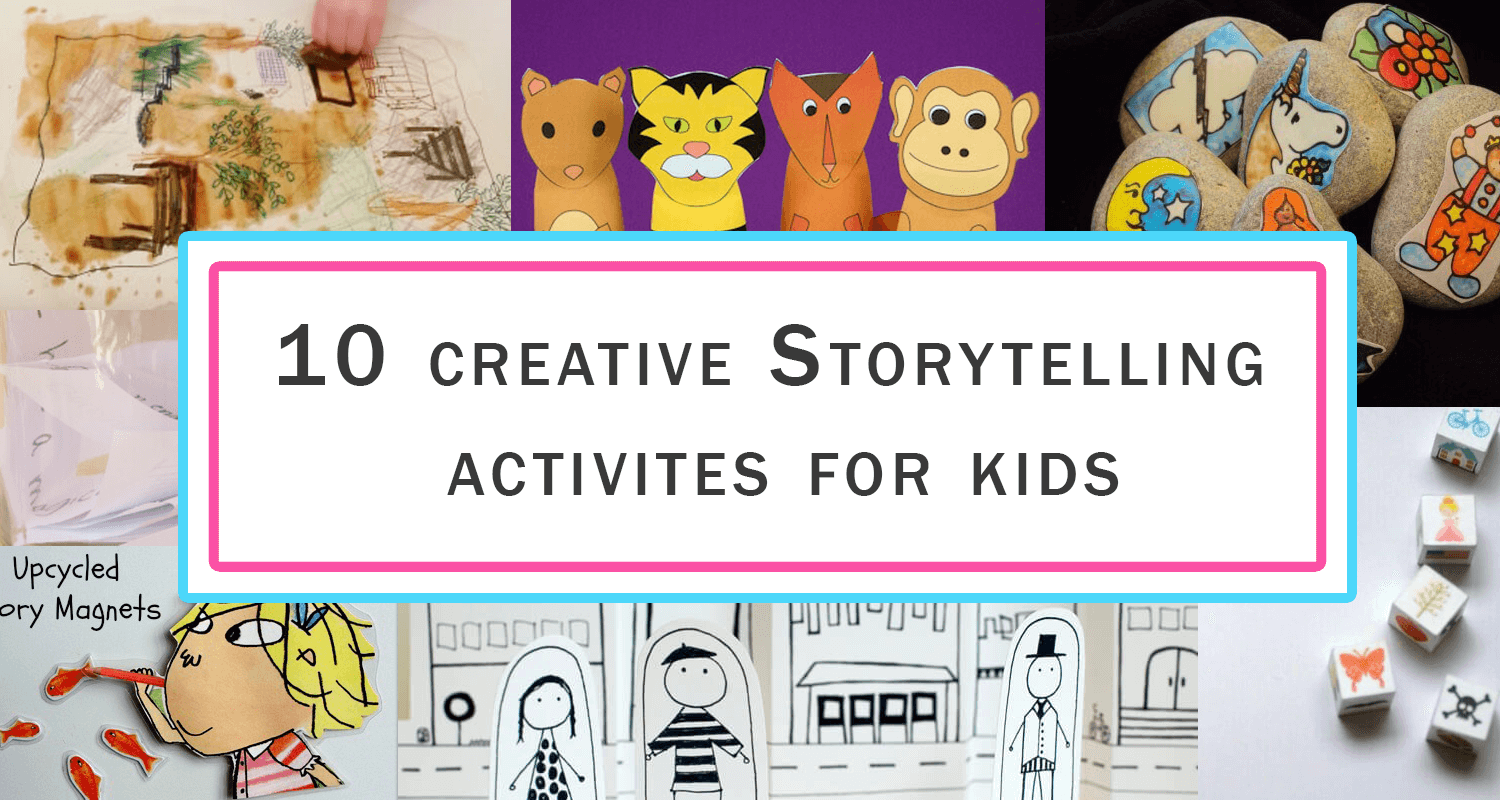 10 Storytelling Activities For Kids