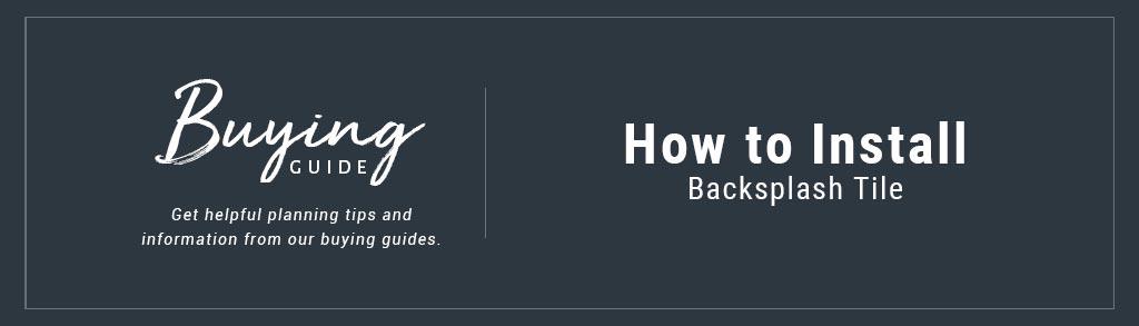 how to install backsplash tile