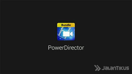 Cara mendapatkan Aplikasi Power Director Full Versi Gratis