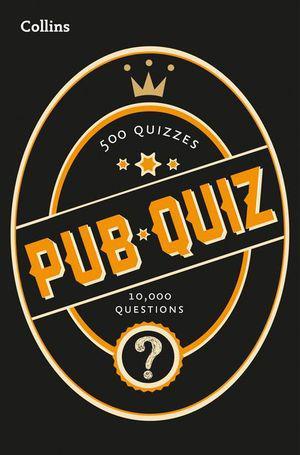 Collins Pub Quiz - 10.000 Easy. Medium and Difficult Questions by Collins   9780008290276   2018 - Kogan.com