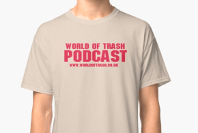 World of Trash Podcasts tshirt